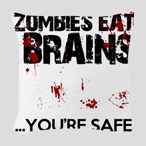 zombies eat brains youre safe  Woven Throw Pillow
