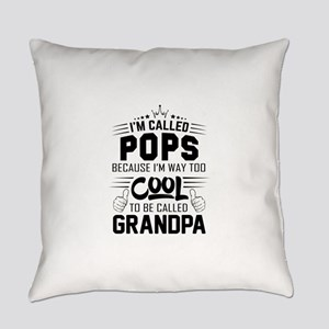 I Am Called Pops... Everyday Pillow