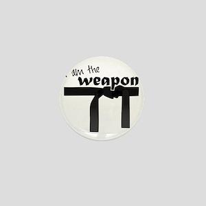 I Am The Weapon Mini Button