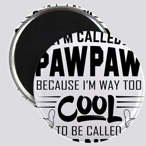 I Am Called Pawpaw... Magnets