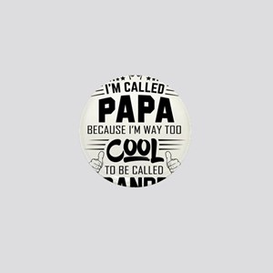 I Am Called Papa... Mini Button