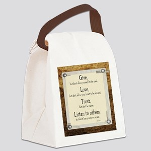 Give but dont allow yourself to b Canvas Lunch Bag