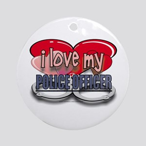 I LOVE MY POLICE OFFICER Ornament (Round)