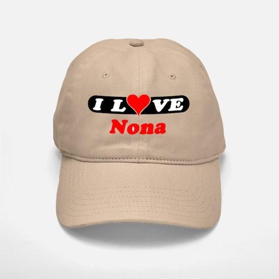 I Love Nona Baseball Baseball Cap