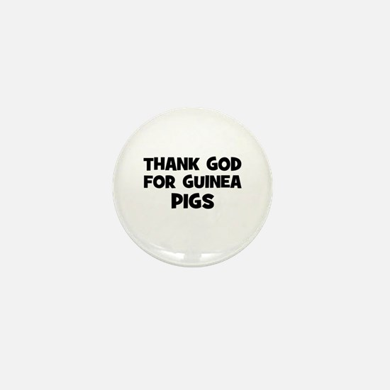 thank god for guinea pigs Mini Button