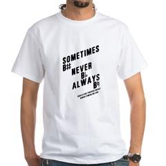 Sometimes B Men's White T-Shirt