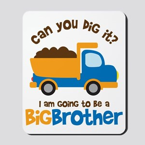 Dump truck Big Brother To Be Mousepad