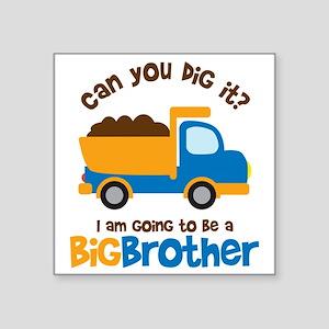 "Dump truck Big Brother To B Square Sticker 3"" x 3"""