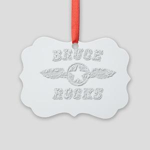 BRUCE ROCKS Picture Ornament