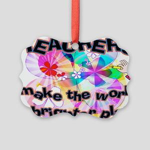 Teachers make world brighter SIGN Picture Ornament