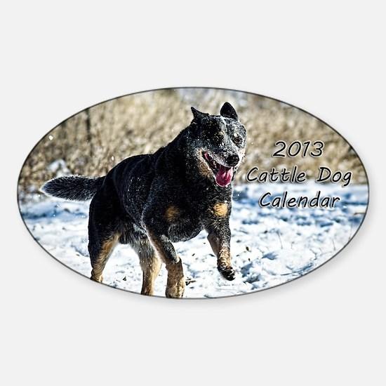 Cattle Dog Calendar 2013 Sticker (Oval)