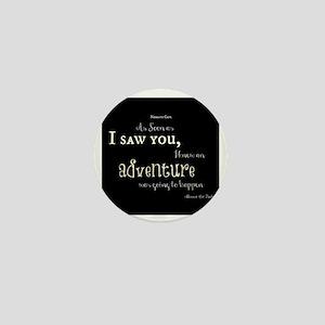 As soon as I saw you: Adventure Mini Button