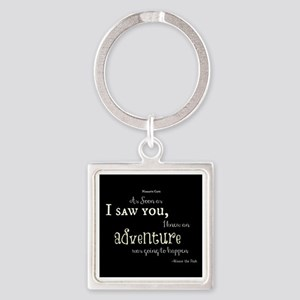 As soon as I saw you: Adventure Square Keychain