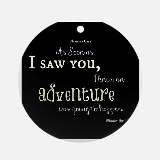 As soon as I saw you: Adventure Round Ornament