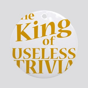 King of Useless Trivia Round Ornament