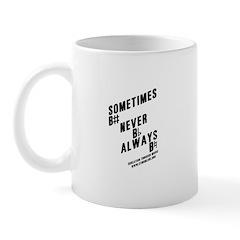 Sometimes B Mug Mugs