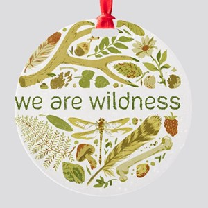 We Are Wildness Round Ornament