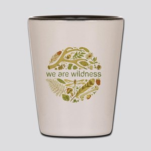 We Are Wildness Shot Glass