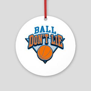 Ball Dont Lie Round Ornament
