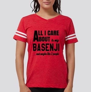 All I care about is my Basenji Dog T-Shirt