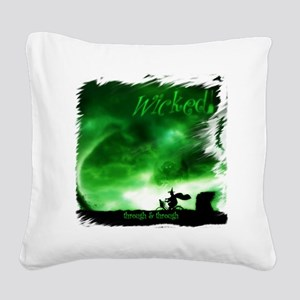Wicked - through  through Square Canvas Pillow