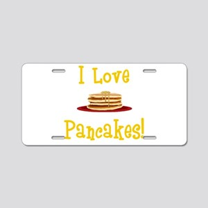 I Love Pancakes Aluminum License Plate