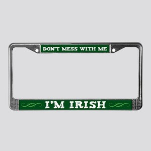 Don't Mess With Me I'm Irish License Plate