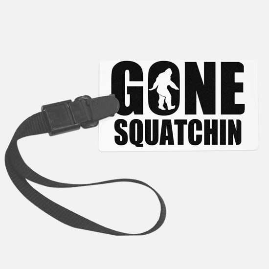 Gone Squatchin 2 Luggage Tag
