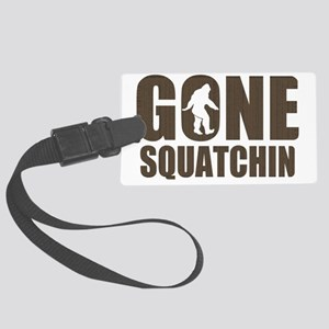 Gone Squatchin BR Large Luggage Tag