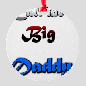 Big daddy Round Ornament