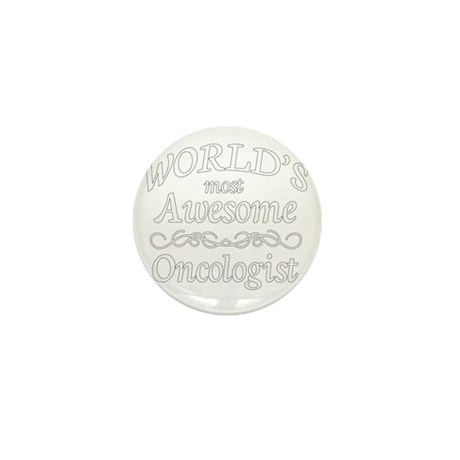 1 white Most Awesome oncologist Mini Button