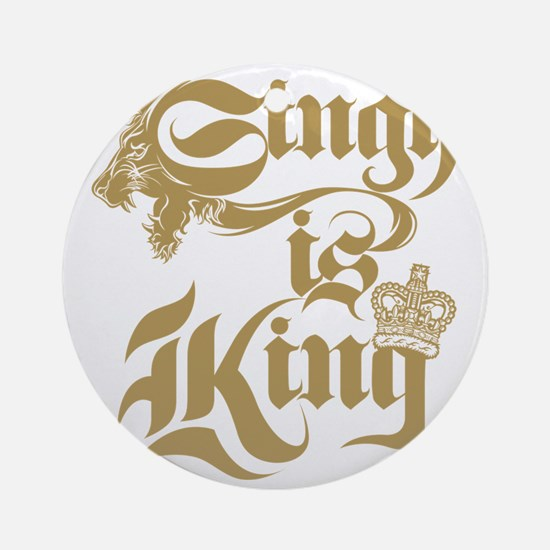 Singh Is King Round Ornament