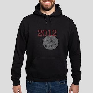 2012 Do you believe? Hoodie (dark)