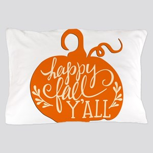 Happy Fall Y'all Pillow Case
