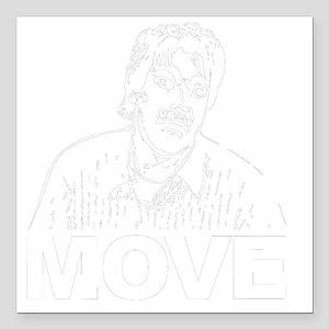 "Move (on Dark) Square Car Magnet 3"" x 3"""