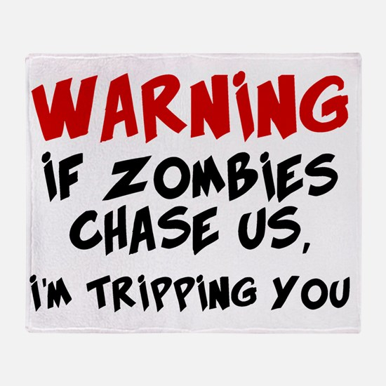 If Zombies Chase, Im Tripping You Throw Blanket