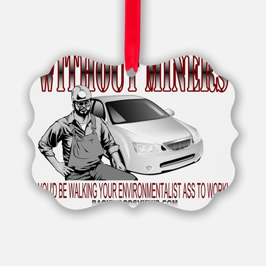 Without Miners Ornament