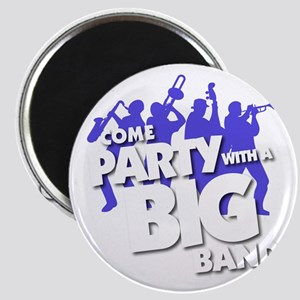 Come Party with a Big Band! Magnet