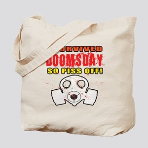 I Survived DOOMSDAY...SO PISS OFF Tote Bag