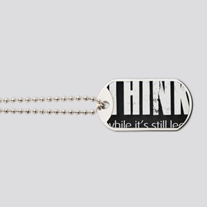 Think while it's still legal Dog Tags