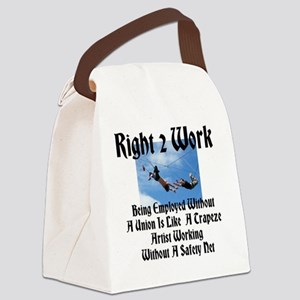 Right 2 Work Like Trapeze Artist  Canvas Lunch Bag