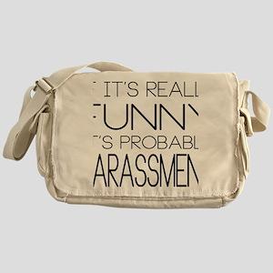 Harassment Messenger Bag