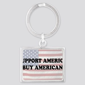 Support America - Buy American Landscape Keychain
