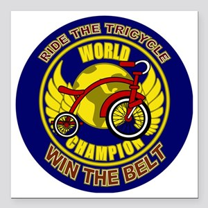 """Ride The Tricycle Win Be Square Car Magnet 3"""" x 3"""""""