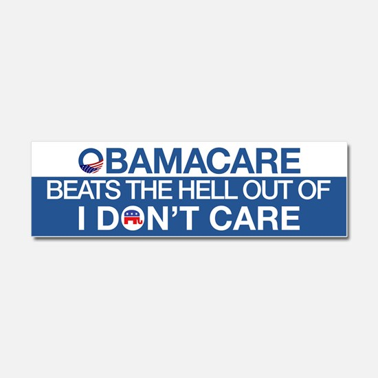 Obamacare Beats the Hell Out of I Don't Care Car M