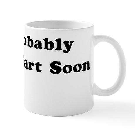 Fart Soon Mug