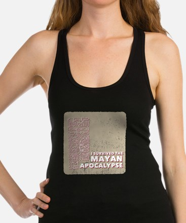 I Survived the Mayan Apocalypse Racerback Tank Top