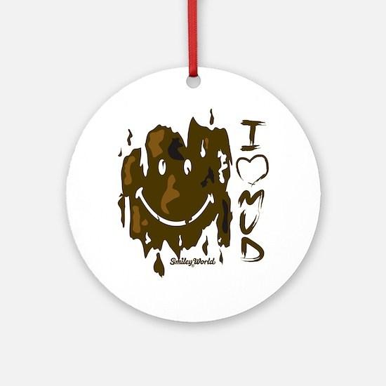 I heart Mud Round Ornament