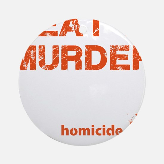 Meat is murder Round Ornament