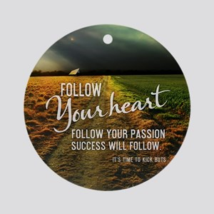 Follow Your Heart Round Ornament